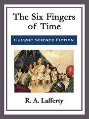 The Six Fingers of Time, and Other Stories