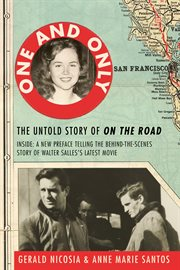 One and Only: the Untold Story of on the Road and Luanne Henderson, the Woman Who Started Jack Kerouac and Neal Cassady on Their Journey cover image