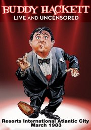 Buddy Hackett Live & Unsencored Resorts International