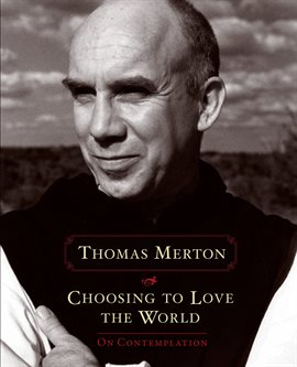 Cover image for Choosing to Love the World