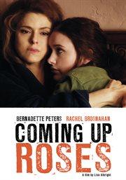 Coming Up Roses / Bernadette Peters