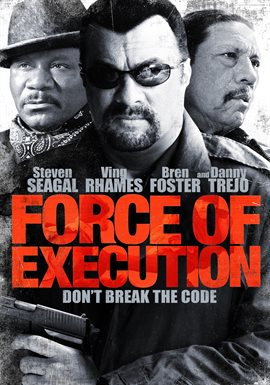 Force Of Execution / Steven Seagal