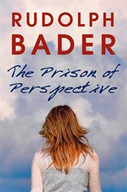 The Prison of Perspective