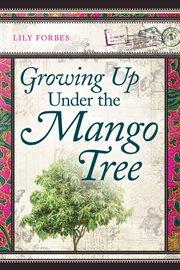 Growing up Under the Mango Tree