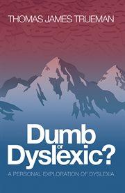 Dumb or Dyslexic?