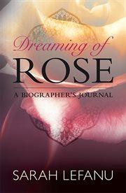 Dreaming of Rose