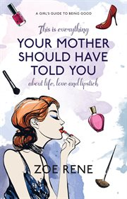 Your Mother Should Have Told You