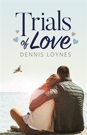 Trials of Love