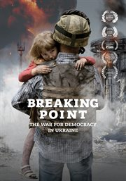 Breaking point : the war for democracy in Ukraine cover image