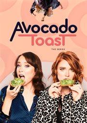 Avocado Toast the Series - Season 1