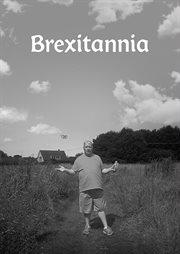 Brexitannia : a film in two parts cover image