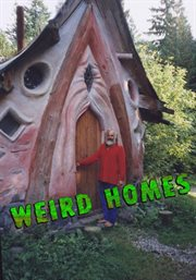 Weird Homes - Season 1