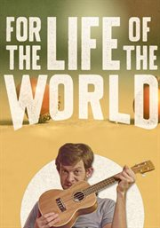 For the Life of the World - Season 1