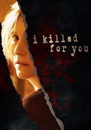 I killed for you