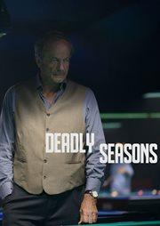Deadly seasons - season 1