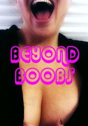 Beyond Boobs