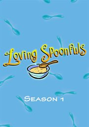 Loving Spoonfuls - Season 1