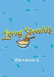 Loving Spoonfuls - Season 2
