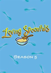 Loving Spoonfuls - Season 5