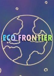 Eco frontier - season 1