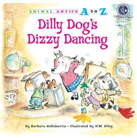 Cover image for Dilly Dog's Dizzy Dancing