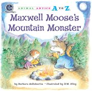 Maxwell Moose's mountain monster cover image