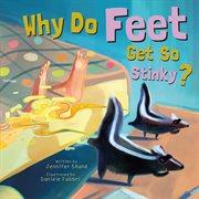 Why Do Feet Get So Stinky?