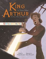 King Arthur : : the story of how Arthur became king cover image
