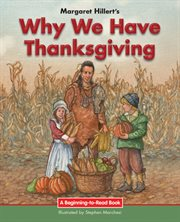 Margaret Hillert's Why We Have Thanksgiving