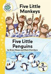 Five little monkeys ; and, Five little penguins cover image