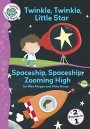 Twinkle, twinkle, little star ; : and, Spaceship, spaceship, zooming high cover image