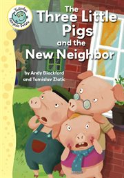The three little pigs and the new neighbor cover image