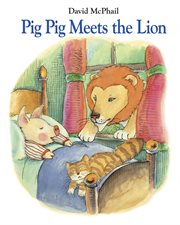 Pig Pig meets the lion cover image