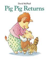 Pig Pig returns cover image