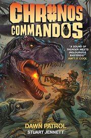 Chronos commandos. Issue 1-5. Dawn patrol cover image