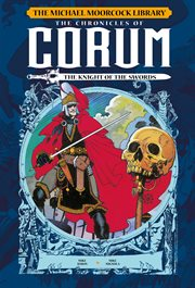 The Michael Moorcock Library - Elric- the Chronicles of Corum Volume 1: the Knight of Swords Vol. 1