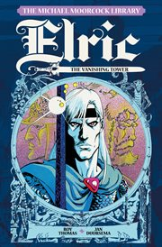 Michael moorcock library - elric vol. 5 - the vanishing tower. Volume 0 cover image
