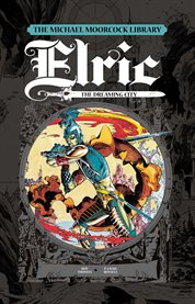 Elric. Volume 0, The dreaming city cover image