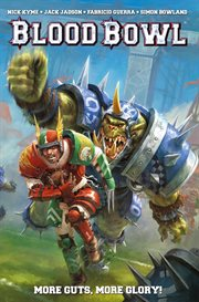 Warhammer: Blood Bowl: More Guts, More Glory Vol. 1
