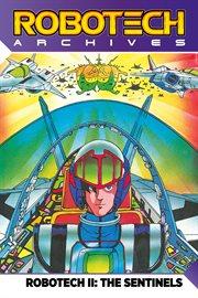 Robotech Archives: Sentinels Vol. 1