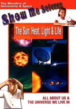 The Sun: Heat, Light & Life /