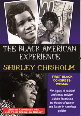 Shirley Chisholm. First African American Congresswoman