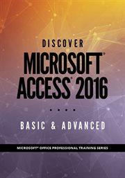 Discover Microsoft® Access 2016