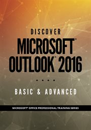 Discover Microsoft® Outlook 2016