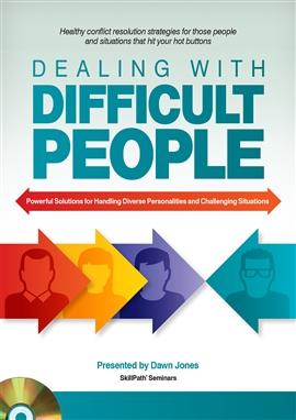 Dealing With Difficult People / Dawn Jones