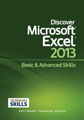 Discover Microsoft Excel 2013 Basic & Advanced Skills / Philip Wiest