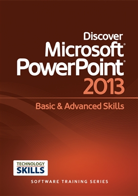 Discover Microsoft PowerPoint 2013 Basic & Advanced Skills / Philip Wiest