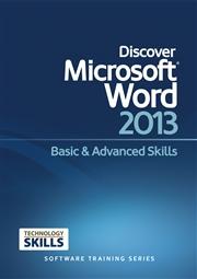 Discover Microsoft Word 2013 Basic & Advanced Skills / Philip Wiest
