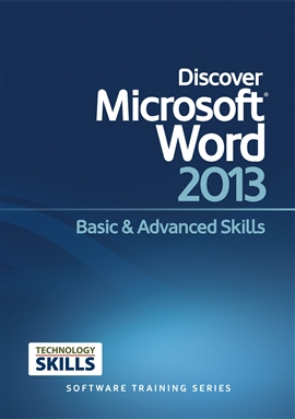 Discover Microsoft Word 2013 Basic & Advanced Skills / Philip Wiest