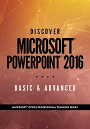 Discover Microsoft ® Powerpoint® 2016